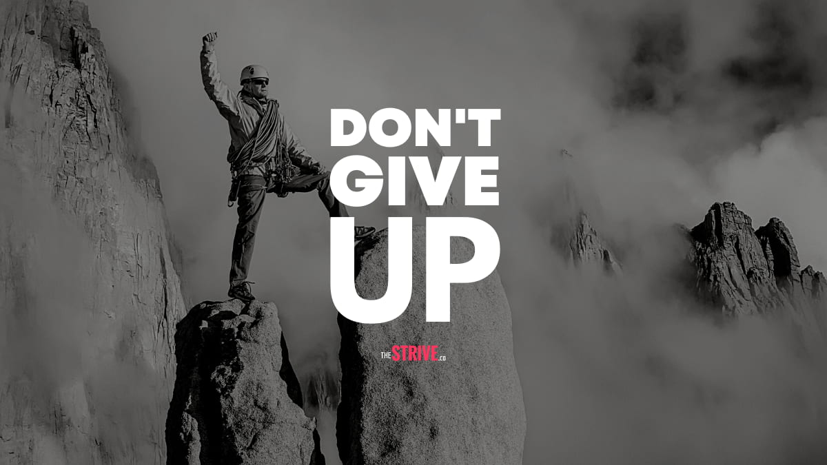 Don't give up the challenges